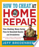 How to Cheat at Home Repair