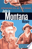 Speaking Ill of the Dead  Jerks in Montana History