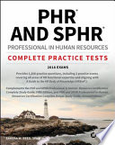 PHR and SPHR Professional in Human Resources Certification Complete Practice Tests