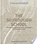 """The Sourdough School: The ground-breaking guide to making gut-friendly bread"" by Vanessa Kimbell"