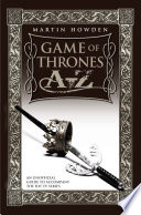 Games of Thrones A Z  An Unofficial Guide to Accompany the Hit TV Series