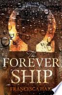 The Forever Ship  Fire Sermon  Book 3