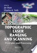 """""""Topographic Laser Ranging and Scanning: Principles and Processing"""" by Jie Shan, Charles K. Toth"""