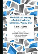 The Politics of Memory in Post Authoritarian Transitions  Volume One