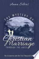 The Mystery of Christian Marriage through the Ages