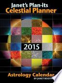 Janet's Plan-Its Celestial Planner 2015  : Astrology Calendar