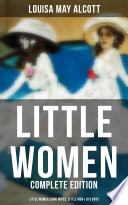 Little Women Complete Edition Little Women Good Wives Little Men Jo S Boys