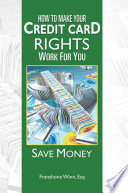 How to Make Your Credit Card Rights Work for You