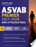 ASVAB Premier 2017-2018 with 6 Practice Tests  : Online + Book + Videos
