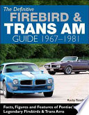 The Definitive Firebird & Trans Am Guide 1967-1969 by Rocky Rotella