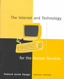 The Internet and Technology for the Human Services Book