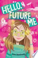 Hello  Future Me