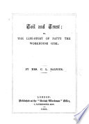 Toil and Trust; or, the Life-story of Patty the workhouse girl