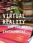 Virtual Reality and the Built Environment Book