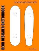 Deck Designer Sketchbook   Skateboard Templates