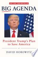 Big Agenda  : President Trump s Plan to Save America