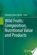 Wild Fruits: Composition, Nutritional Value and Products