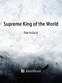 Supreme King of the World