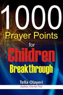 1000 Prayer Points for Children Breakthrough