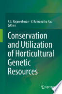 """Conservation and Utilization of Horticultural Genetic Resources"" by P.E. Rajasekharan, V. Ramanatha Rao"