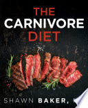 """The Carnivore Diet"" by Shawn Baker"