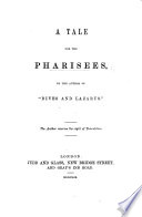 A Tale for the Pharisees  By the author of  Dives and Lazarus    Book