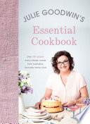 Julie Goodwin S Essential Cookbook Book