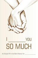 I ________ You So Much