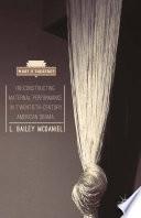 Re Constructing Maternal Performance in Twentieth Century American Drama