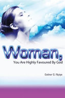 WOMAN  YOU ARE HIGHLY FAVOURED BY GOD