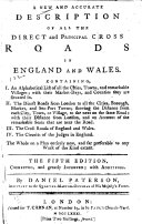 A New and Accurate Description of All the Direct and Principal Cross Roads in England and Wales