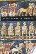 Cover of Life in the Ancient Near East, 3100-332 B.C.E.
