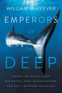 link to Emperors of the deep : sharks--the ocean's most mysterious, most misunderstood, and most important guardians in the TCC library catalog