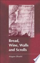 Bread  Wine  Walls and Scrolls
