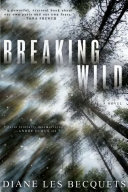 Breaking Wild by Diane Les Becquets