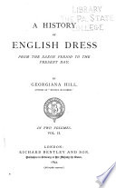 A History of English Dress from the Saxon Period to the Present Day