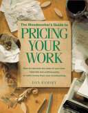 The Woodworker s Guide to Pricing Your Work