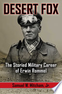 link to Desert Fox : the storied military career of Erwin Rommel in the TCC library catalog