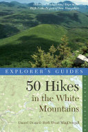 Explorer's Guide 50 Hikes in the White Mountains: Hikes and Backpacking Trips in the High Peaks Region of New Hampshire (Seventh Edition) [Pdf/ePub] eBook