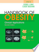 """Handbook of Obesity: Clinical Applications"" by George A. Bray, Claude Bouchard"