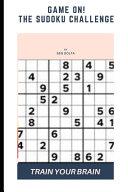 Game On  the Sudoku Challenge