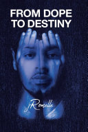 From Dope to Destiny