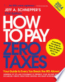 How to Pay Zero Taxes 2014  Your Guide to Every Tax Break the IRS Allows