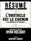 Pdf Résumé Etendu: L'obstacle Est Le Chemin (The Obstacle Is The Way) Telecharger