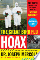 """The Great Bird Flu Hoax: The Truth They Don't Want You to Know About the 'Next Big Pandemic'"" by Joseph Mercola"