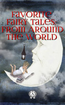 Favorite Fairy Tales: From Around the World