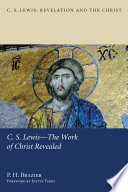 C S Lewis The Work Of Christ Revealed Book PDF