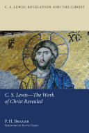 C S  Lewis   The Work of Christ Revealed