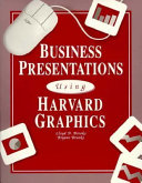 Business Presentations Using Harvard Graphics with Version 3 0 Tutorial