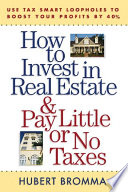 How to Invest in Real Estate And Pay Little or No Taxes  Use Tax Smart Loopholes to Boost Your Profits By 40